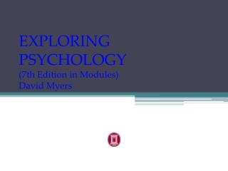 EXPLORING PSYCHOLOGY (7th Edition in Modules)  David Myers