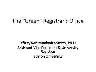 "The ""Green"" Registrar's Office"