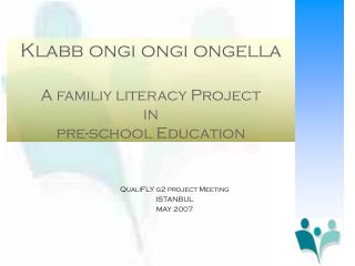 Klabb ongi ongi ongella  A familiy literacy Project   in  pre-school Education