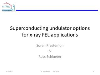 Superconducting  undulator  options for x-ray FEL applications