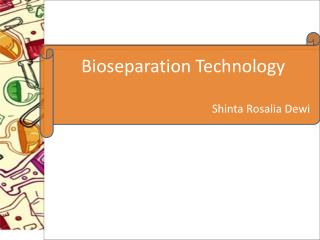 Bioseparation  Technology Shinta Rosalia Dewi