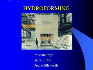 HYDROFORMING