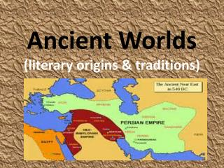 Ancient Worlds (literary origins & traditions)
