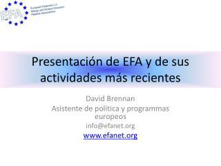 Presentaci ón  de EFA y de  sus actividades más recientes