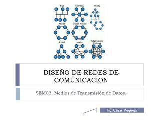 DISEÑO DE REDES DE COMUNICACION