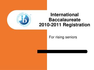 International Baccalaureate 2010-2011 Registration