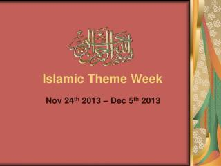 Islamic Theme Week