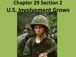 Chapter 29 Section 2 U.S. Involvement Grows
