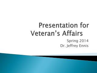 Presentation for Veteran's Affairs
