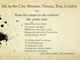 Sex in the City: Messina, Vienna, Troy, London 				  -or-