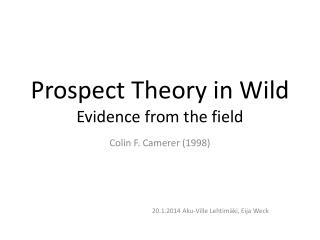 Prospect Theory in Wild Evidence from the field