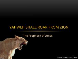 Yahweh shall roar from Zion