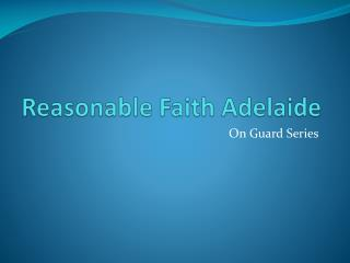 Reasonable Faith Adelaide
