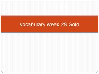 Vocabulary Week  29 Gold