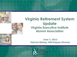 Virginia Retirement System Update  Virginia Executive Institute  Alumni Association
