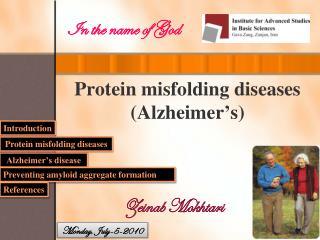 Protein misfolding diseases (Alzheimer's)