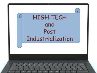 HIGH TECH and Post Industrialization