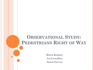 Observational Study: Pedestrians Right of Way