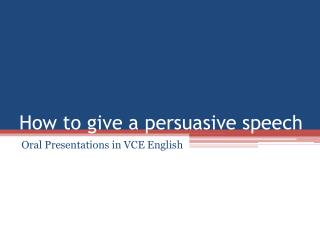 How to give a persuasive speech