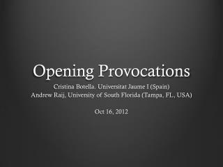 Opening Provocations