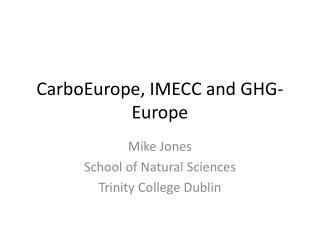 CarboEurope , IMECC and GHG-Europe