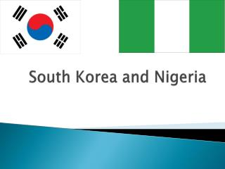 South Korea and Nigeria