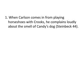 """4. Why did Carlson complain so much about how much """"that dog stinks"""" (Steinbeck 44)?"""