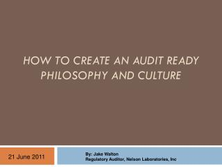 How to create an audit ready philosophy and culture