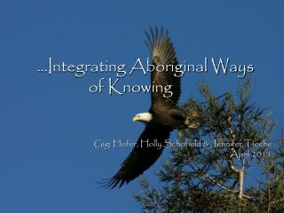 …Integrating Aboriginal Ways  of Knowing