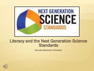 Literacy and the Next Generation Science Standards Kentucky Department of Education