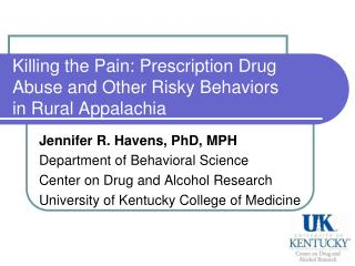 Killing the Pain:  Prescription  Drug Abuse and Other  Risky  Behaviors in  Rural Appalachia