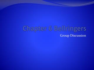 Chapter 6  Bellringers