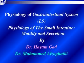 Physiology of  Gastrointestinal System (L5)