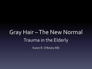 Gray Hair – The New Normal