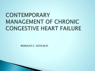 CONTEMPORARY MANAGEMENT OF CHRONIC CONGESTIVE HEART FAILURE