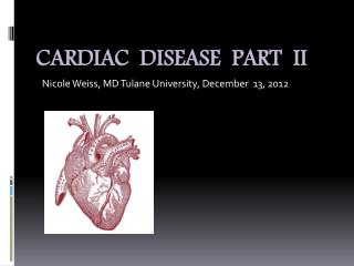Cardiac  disease  Part  II