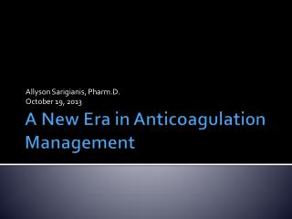 A New Era in Anticoagulation Management