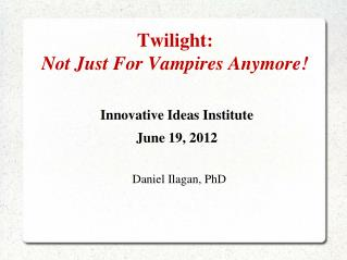 Twilight:  Not Just For Vampires Anymore!