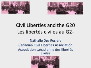 Civil  Liberties  and the  G20 Les libertés civiles au G2-