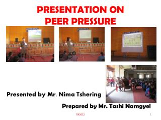 PRESENTATION ON  PEER PRESSURE