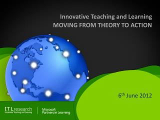 Innovative Teaching and Learning MOVING FROM THEORY TO ACTION