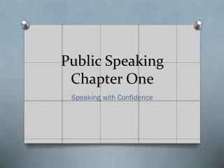 Public Speaking Chapter One