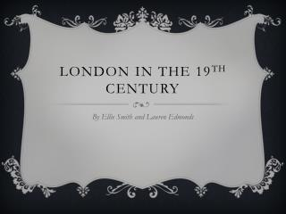 London in the 19 th  century