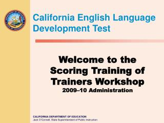 Welcome to the Scoring Training of Trainers Workshop 2009–10 Administration
