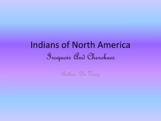 Indians of North America Iroquois And Cherokees