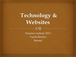 Technology &  Websites
