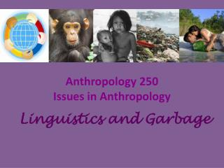 Anthropology 250 Issues in Anthropology