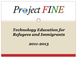 Technology Education for Refugees and Immigrants  2011-2013