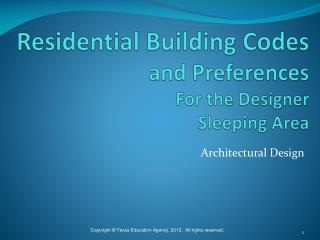 Residential Building Codes and Preferences  For the Designer Sleeping Area