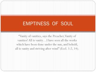 EMPTINESS  OF  SOUL
